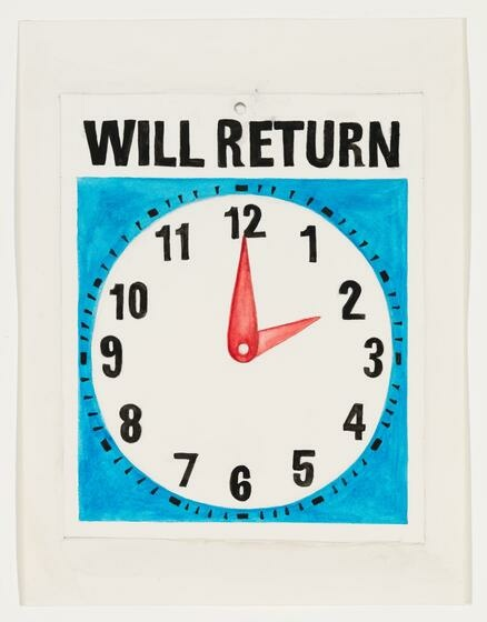 A sign depicting an analog clock set to two o'clock reads WILL RETURN in bold letters.