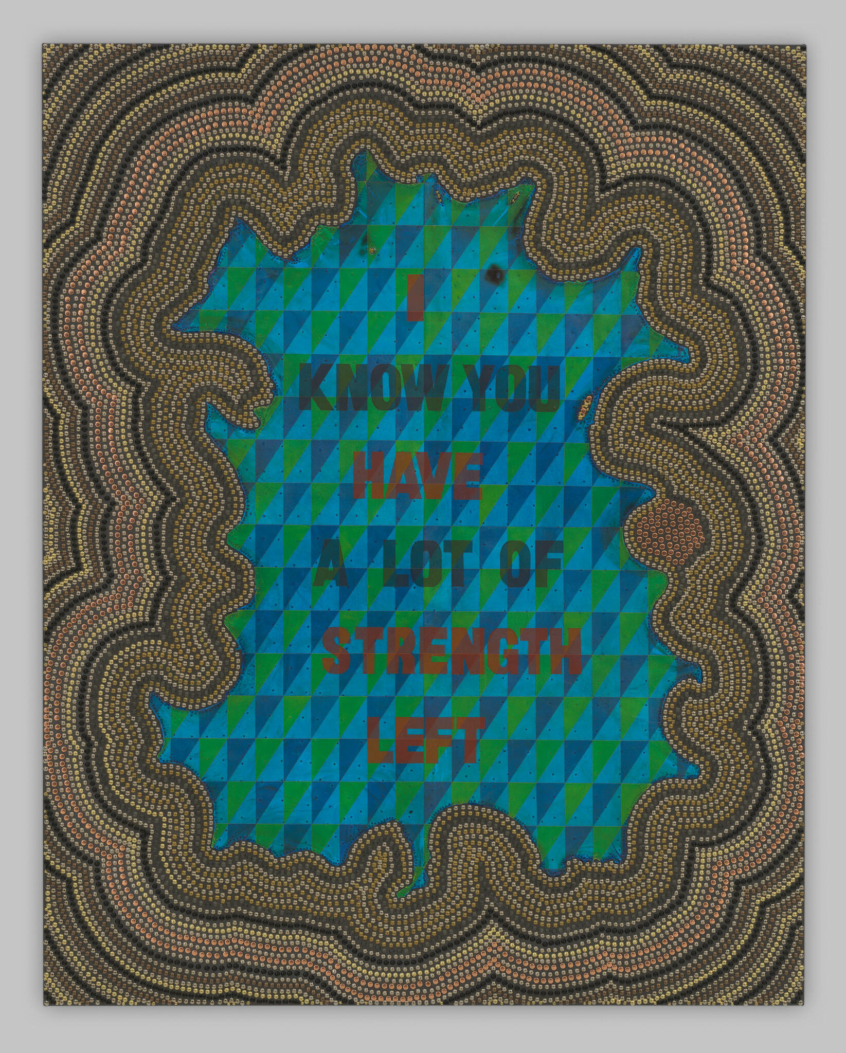 Bold text reads I KNOW YOU HAVE A LOT OF STRENGTH LEFT against a geometric pattern and framed by bead-like metal tacks