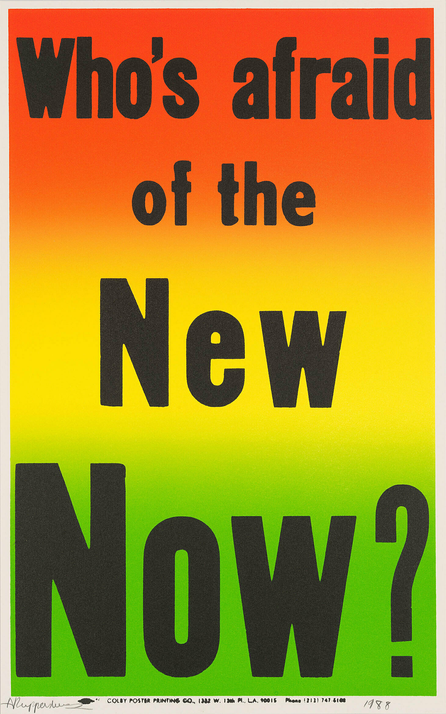 "A poster that reads, ""Who's afraid of the New Now?"""