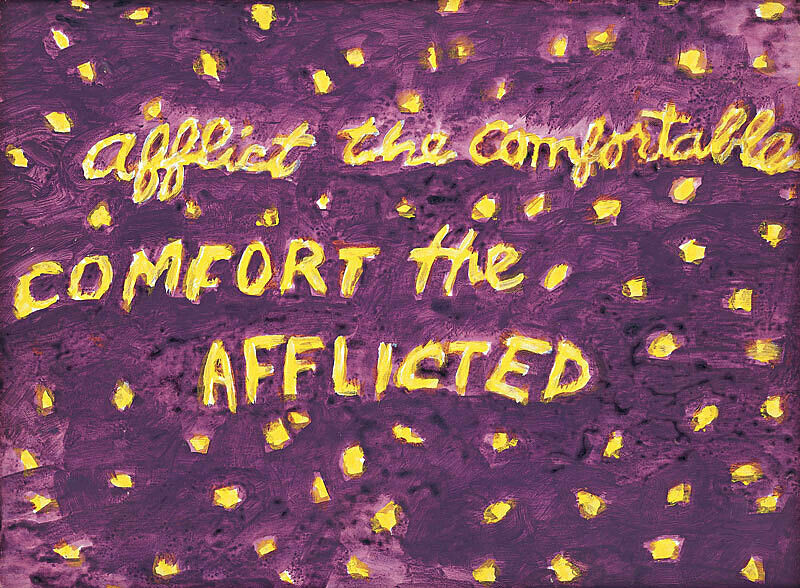 "Purple painted canvas with yellow painted words that read: ""Afflict the Comfortable, Comfort the Afflicted."""