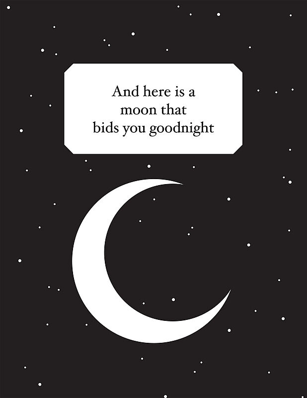 White shapes of a moon and stars on a black background, with text written: And here is a moon that bids you goodnight.